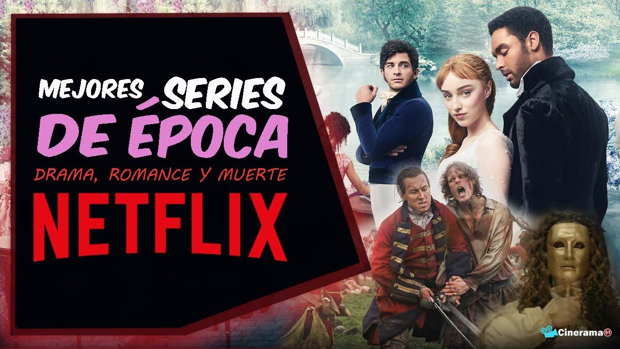 Mejores Series De época Netflix Drama Romance Y Muerte Youtube