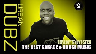 Best Garage & House Music // Jeremy Sylvester In the mix 2017