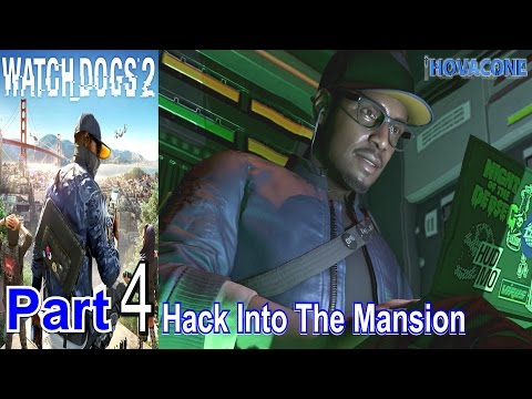 Hack Into The Mansion | Watch Dogs 2 | Part 4 | Gameplay Walkthrough Live Commentary