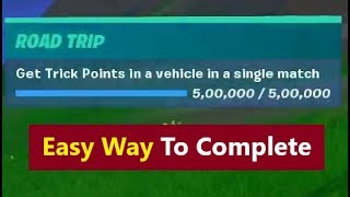 Get trick points in a vehicle in a single match (Fortnite Road Trip Prestige Challenges)