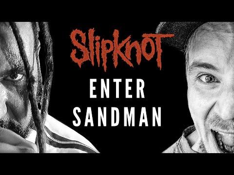 What if Slipknot made Enter Sandman