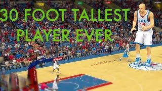 NBA 2K - 30 Foot Player | Tallest Player Ever!!