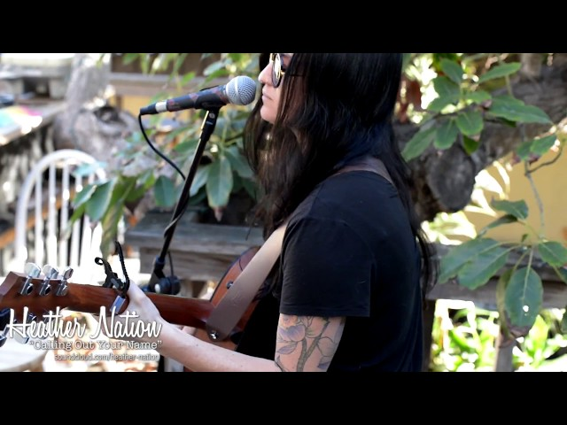 Heather Nation - Calling Out Your Name (acoustic)
