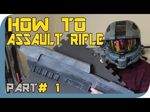 HOW TO: Halo Assault Rifle Cosplay Prop - Part 1
