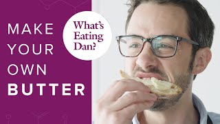Make Your Own Cultured Butter | What's Eating Dan?