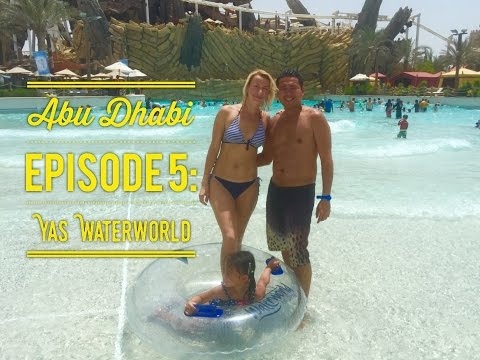 Best of Abu Dhabi Episode 5: Yas Waterworld Full Tour Yas Island by HourPhilippines.com