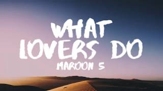 Video Maroon 5 - What Lovers Do (Lyrics / Lyric Video) ft. SZA download MP3, 3GP, MP4, WEBM, AVI, FLV Agustus 2018