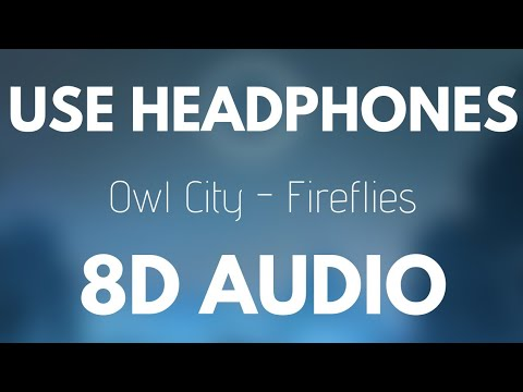 Owl City - Fireflies (8D AUDIO)