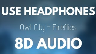 Download Owl City - Fireflies (8D AUDIO)