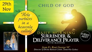 Morning Surrender & Dęliverance Prayer | THE HOLY SPIRIT | Daily Meditation with God | 29 November