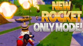 NEW ROCKET ONLY MODE! (Fortnite Battle Royale)