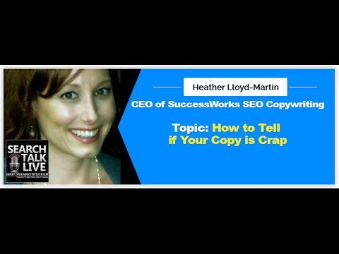 How To Tell If Your Copy Is Crap With Heather Lloyd-Martin