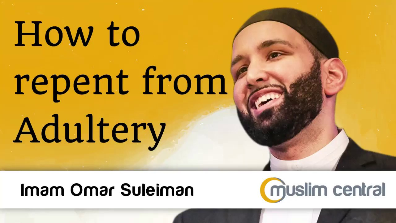 How to repent from Adultery - Omar Suleiman