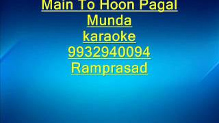 Main To Hoon Pagal Munda Karaoke by Ramprasad 9932940094