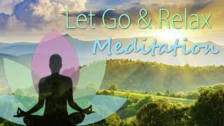 Let Go & Relax 10 Min Guided Meditation