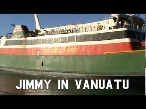 Jimmy goes to Vanuatu - Part 1