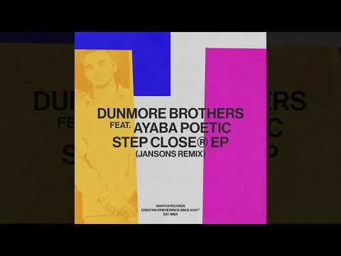 Download Dunmore Brothers feat. Ayaba Poetic - Step Closer (Jansons Extended Remix) [Snatch! Records]