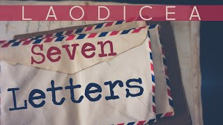 Seven Letters - Laodicea