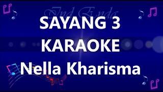 Sayang 3 Karaoke Nella Kharisma