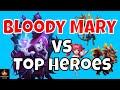 BloodyMary Vs. Top Heroes in Castle Clash