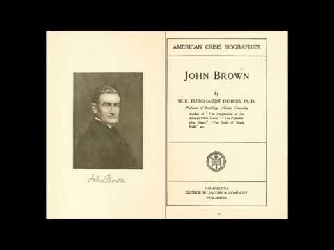"""John Brown, by W. E. B. Du Bois: Chapter 13, """"The Legacy of John Brown"""""""