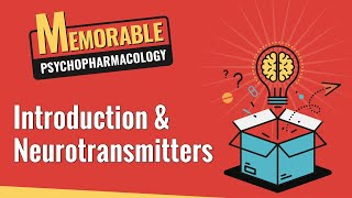 Introduction and Neurotransmitters (Memorable Psychopharmacology 1 & 2)