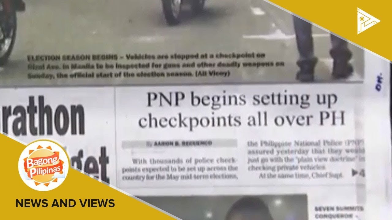NEWS & VIEWS: PNP begins setting up checkpoints all over PH