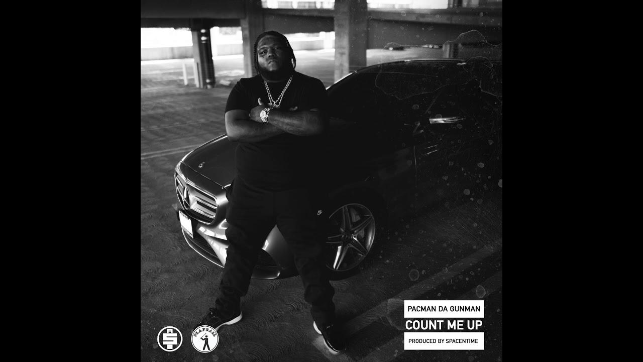 Pacman Da Gunman - Count Me Up (Official Audio)