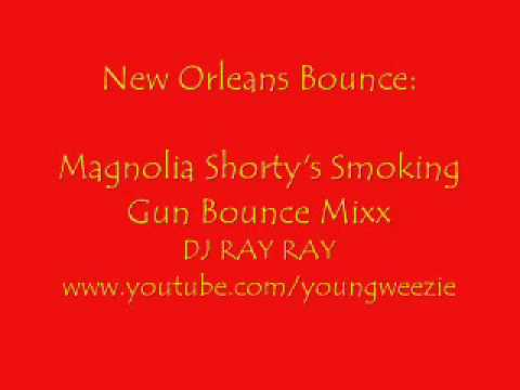 Magnolia Shorty's Smoking Gun Bounce Mixx