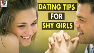 Dating Tips for Shy Girls - Health Sutra - Best Health Tips