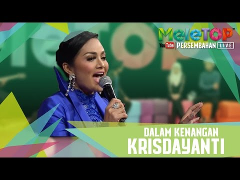 Dalam Kenangan - Krisdayanti - Persembahan LIVE MeleTOP Episod 225 [21.2.2017]