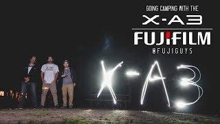 Fuji Guys - FUJIFILM X-A3 - Going Camping With The X-A3