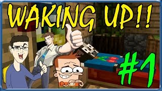 MINECRAFT : WAKING UP!! - INIZIAMO COL BOTTO!! w/SurrealPower & Vegas #1