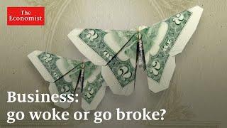 Business: go woke or go broke?   The Economist