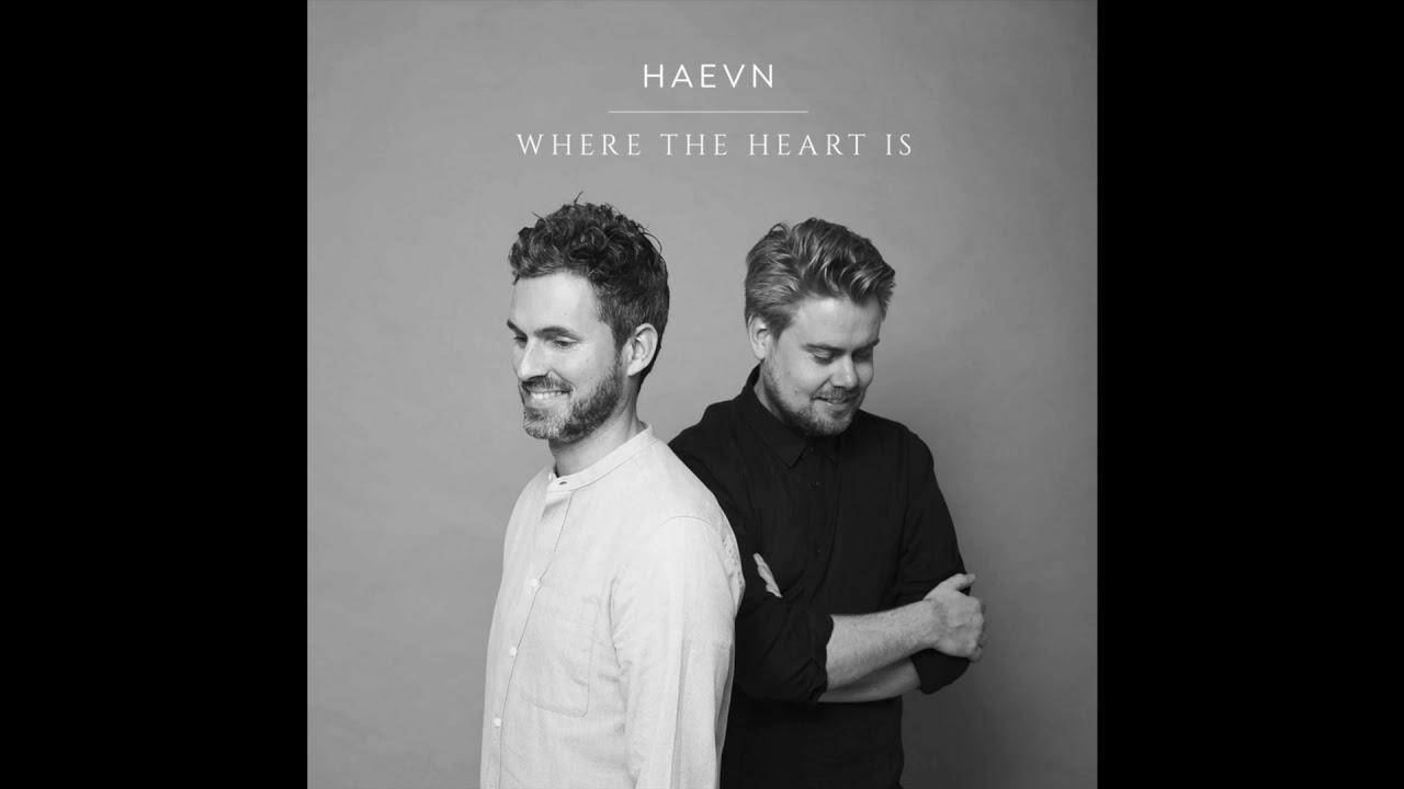 Resultado de imagem para HAEVN - Where The Heart Is (Single Version)