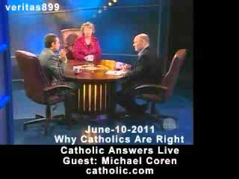 Catholic Answers Live with Michael Coren (06-10-2011)