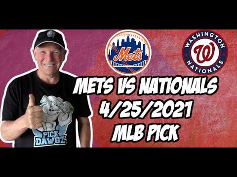 New York Mets vs Washington Nationals 4/25/21 MLB Pick and Prediction MLB Tips Betting Pick