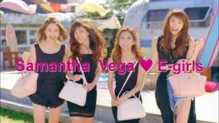 Samantha Vega meets E-girls TV CM 「Anniversary!!」 お洋服×バッグの...