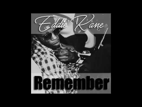 Eddie Kane   Remember  (Prod. By 300 Cam)