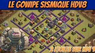 GOWIPE Sismique HDV 8 | 2 Etoiles sur HDV 9 ! Clash of clans