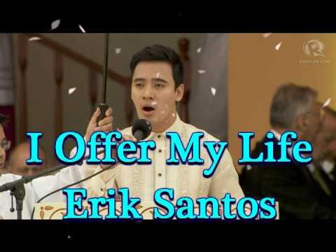 I Offer My Life by Erik Santos