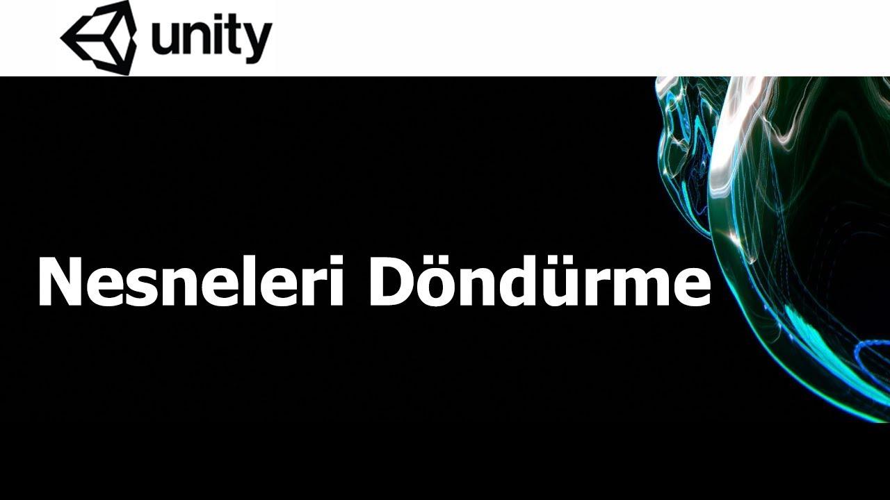 Unity Ders 5- Rotate, Quaternion Euler, Quaternion Lerp