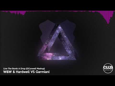 W&W & Hardwell VS Garmiani - Live The Bomb A Drop (GConwell Mashup)
