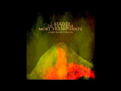 Gnaw Their Tongues - L'Arrivee De La Terne Mort Triomphante