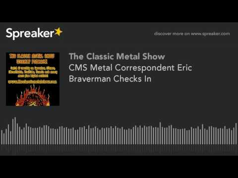 CMS Metal Correspondent Eric Braverman Checks In