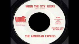 The American Express - When The City Sleeps