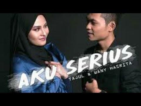 AKU SERIUS - TAJUL & WANY HASRITA [Official Lyric Music]