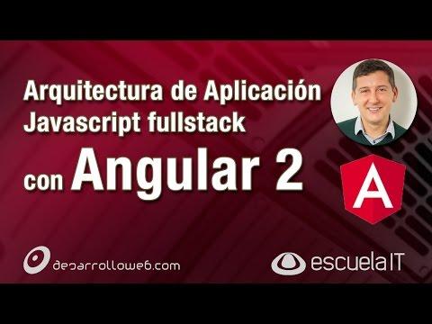 arquitectura-de-aplicación-angular-2-y-javascript-fullstack