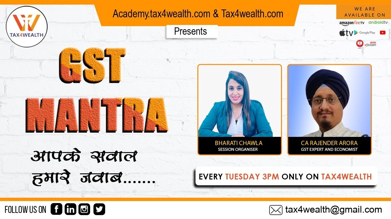 """""""GST Mantra with CA Rajender Arora and Bharti Chawla every Tuesday at 3:00 PM"""