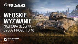 Włoskie Wyzwanie w World of Tanks. Nagroda główna – czołg Progetto 46